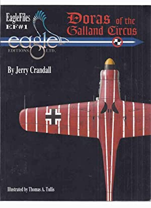 Doras and the Galland Circus: EF # 1 ( EagleFiles / Eagle Files 1 )( Jagdverband 44 ( JV 44 ) was...