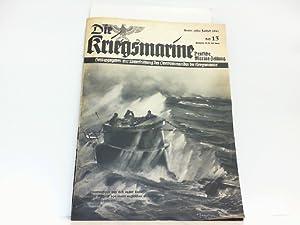 Die Kriegsmarine. Heft 13. Erstes Juliheft 1941. Deutsche Marine Zeitung: Oberkommando der ...