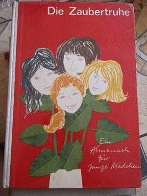 Die Zaubertruhe - Ein Almanach für junge Mädchen - Band 10/ Band X herausgegeben von Ilse Plogg: ...