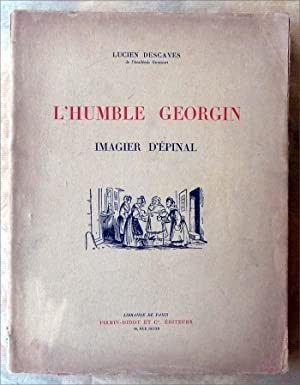 L'Humble Georgin. Imagier d'Epinal.: Descaves (Lucien).