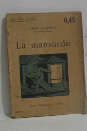 La mansarde: Claretie Jules