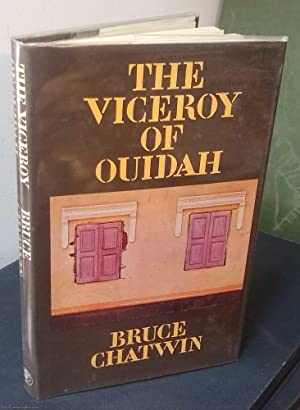 The Viceroy of Ouidah: Chatwin, (Bruce)