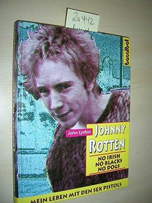 Johnny Rotten. No Irish, No Blacks, No: Lydon, John und