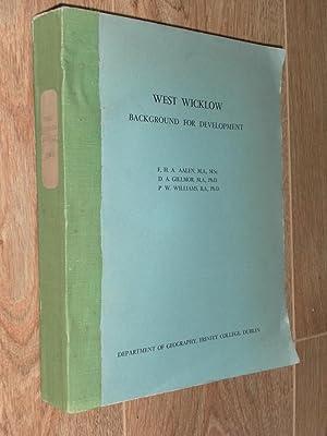 West Wicklow Background for Development: AAlen, F. H.