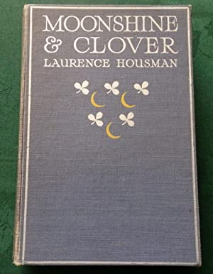 Moonshine And Clover: Laurence Housman