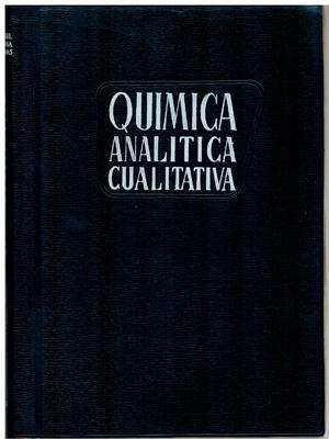 Química analítica cualitativa. Teoría y semimicrometodos: Fernando Burriel, Felipe