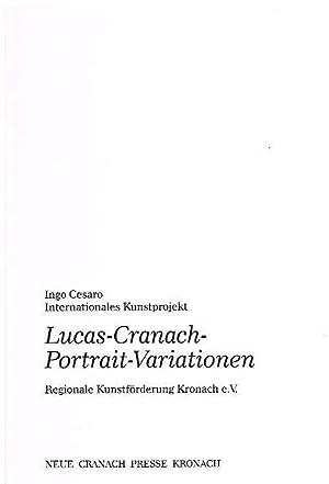 Lucas-Cranach-Portrait-Variationen. Internationales Kunstprojekt.: Ingo Cesaro.