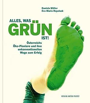Bild des Verkäufers für Alles, was grün ist! Österreichs Öko-Pioniere und ihre unkonventionellen Wege zum Erfolg zum Verkauf von Buecherhof