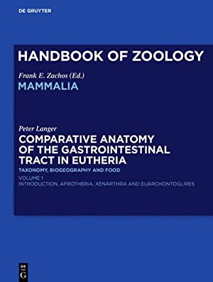 Comparative Anatomy of the Gastrointestinal Tract in Eutheria I : Taxonomy, Biogeography and Food: ...