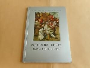 Pieter Bruerghel:Flamisches Volksleben.Zehn Farbige Tafeln und Dreizehn: Max Dvorak