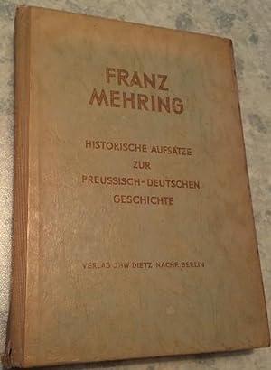 Historische Aufsätze zur preußisch-deutschen Geschichte. Sammelband zusammengestellt: Mehring, Franz: