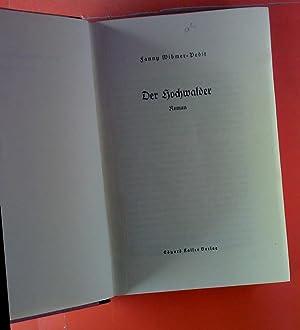 Der Hochwalder. Roman.: Fanny Wibmer-Pedit