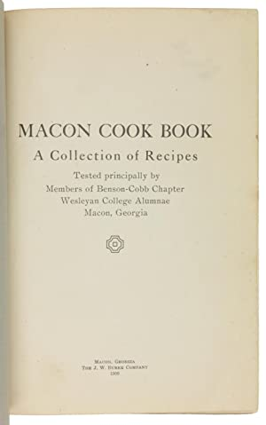 Macon Cook Book. A Collection of Recipes. Tested principally by members of Benson-Cobb Chapter, W...
