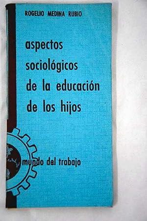 Aspectos sociológicos de la educación de los: Medina Rubio, Rogelio