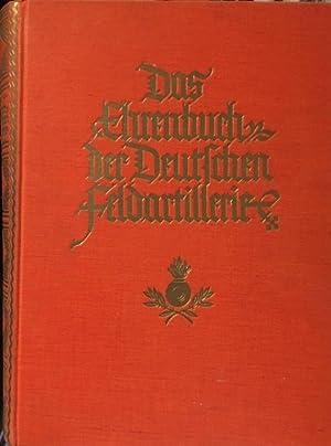 Das Ehrenbuch der deutschen Feldartillerie,: Benary, Albert,