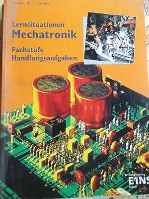 Lernsituationen Mechatronik: Fachstufe Handlungssituationen: Bracker, Manuel; Alfred Kruft und Karl...