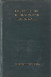 Early Tours in Devon and Cornwall: Pearse Chope, R