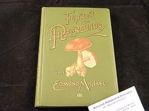 Führer für Pilzfreunde. Die am häufigsten vorkommenden essbaren, verdächtigen und giftigen Pilze.: ...