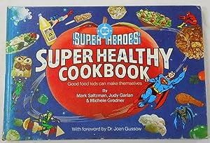 DC Super Heroes Super Healthy Cook Book: Mark Saltzman, Judy