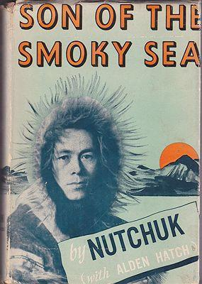 Son the Smoky Sea: Nutchuk with Alden