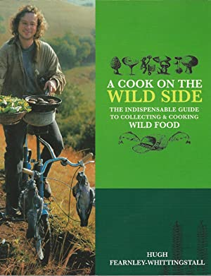 A Cook on the Wild Side: The Indispensable Guide to Collecting & Cooking Wild Food.