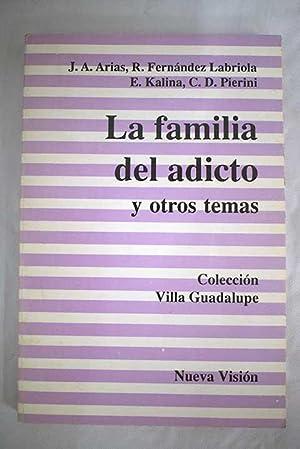 La familia del adicto y otros temas