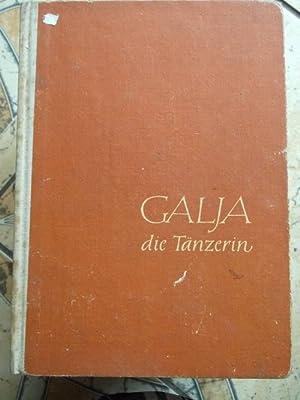 Galja, die Tänzerin - Die Geschichte eines kleinen Mädchens von M. Sisowa / ZUSTAND beachten !!!: ...