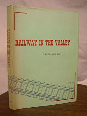RAILWAY IN THE VALLEY: Rather, Lois Foster
