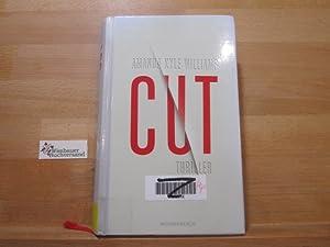 Cut : Thriller. Aus dem Engl. von: Williams, Amanda Kyle