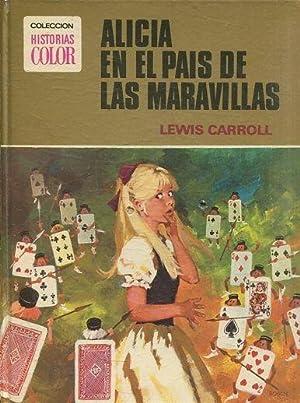 ALICIA EN EL PAIS DE LAS MARAVILLAS.: CARROLL Lewis.