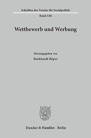 Wettbewerb und Werbung.: Burkhardt Röper