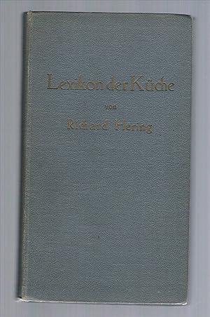 Lexikon der Küche. 16200 gekürzte Kochanweisungen, 3800 fachgewerbliche Angaben, Ratschläge usw. ...