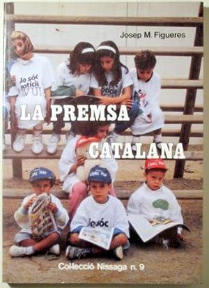 LA PREMSA CATALANA. Apreciació històrica - Barcelona: FIGUERES, Josep M.