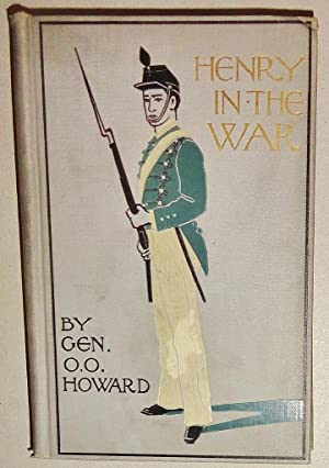 Henry in the War, or The Model Volunteer