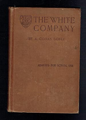 The White Company. Adapted for School Use: Doyle, A Conan