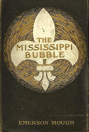 THE MISSISSIPPI BUBBLE.: Hough, Emerson.