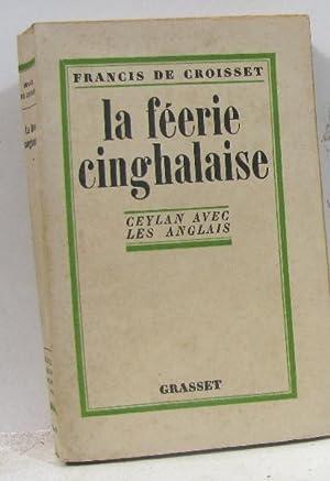 La féerie cinghalaise ceylan avec les anglais: De Croisset Francis