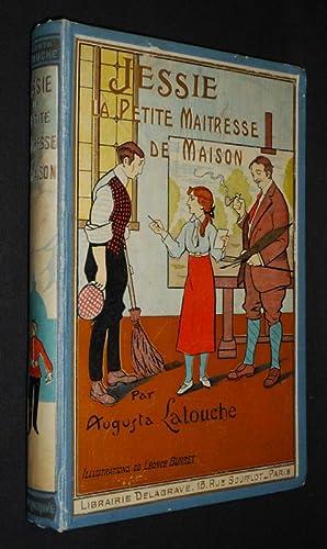 Jessie, la petite maîtresse de maison: Latouche Augusta