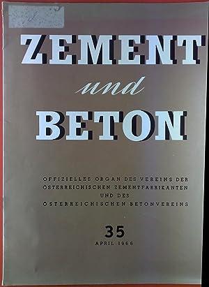 Zement und Beton. Offizielles Organ des Vereins der österreichischen Zementfabrikanten und des ...