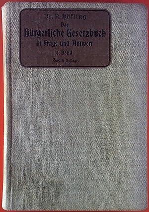 Das bürgerliche Gesetzbuch in Frage und Antwort. Ein Repetitorium zum Selbststudium. I. Band.: Dr. ...