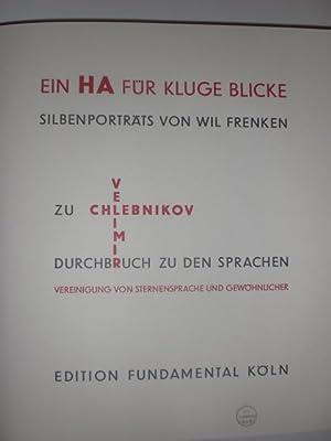Ein HA für kluge Blicke. Silbenporträts von Wil Frenken zu Velimir Chlebnikov. Durchbruch zu den ...