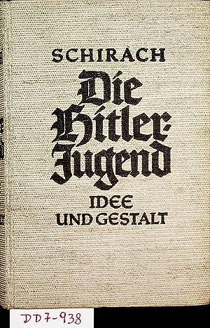 Die Hitler-Jugend. Idee und Gestalt. Unveränderter Neudruck: Schirach, Baldur von: