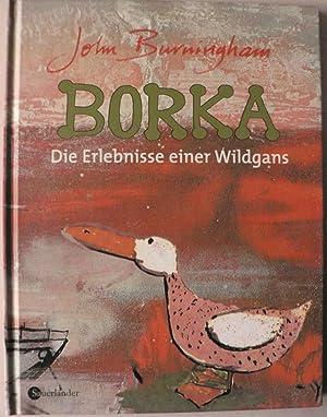 Bild des Verkäufers für Borka. Die Erlebnisse einer Wildgans zum Verkauf von Antiquariat UPP