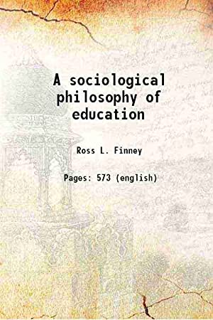 A sociological philosophy of education (1929)[HARDCOVER]: Ross L. Finney