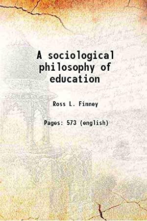 A sociological philosophy of education (1929)[SOFTCOVER]: Ross L. Finney