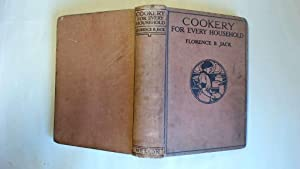Cookery for Every Household: Jack, Florence B.