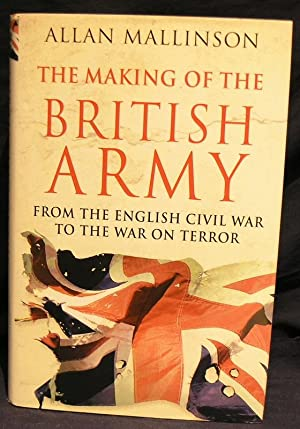 The Making of the British Army.
