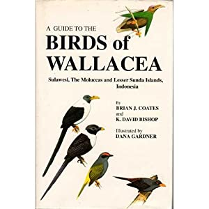 A Guide to the Birds of Wallacea: Coates, Brian J.;