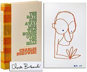 THE DAYS RUN AWAY LIKE WILD HORSES: Bukowski, Charles