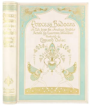 Princess Badoura. A Tale from the Arabian Nights. Retold by Laurence Housman. Illustrated by Edmu...